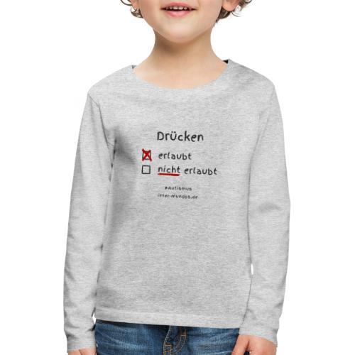 Drücken erlaubt - Kinder Premium Langarmshirt