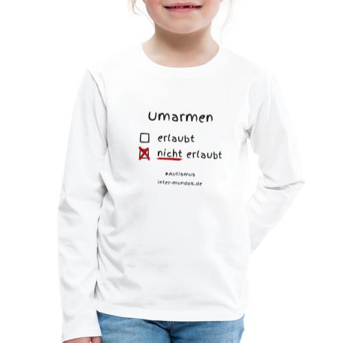 Umarmen nicht erlaubt - Kinder Premium Langarmshirt