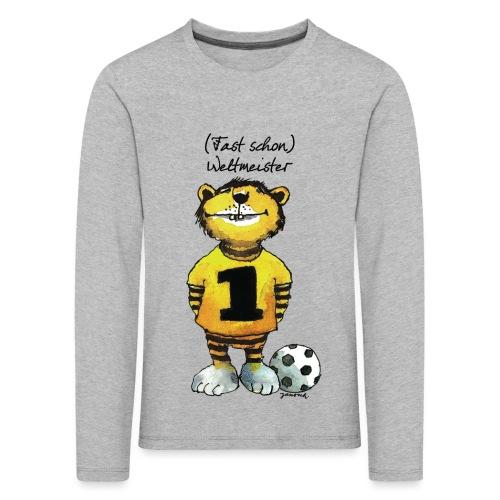 Janosch Tiger Fast Schon Weltmeister - Kinder Premium Langarmshirt