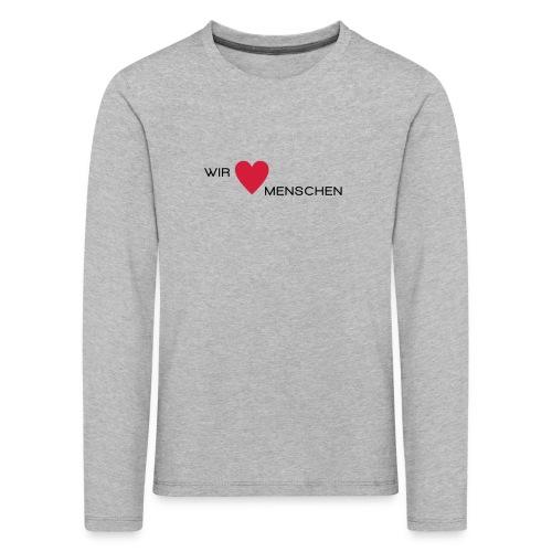 Wir lieben Menschen - Kinder Premium Langarmshirt