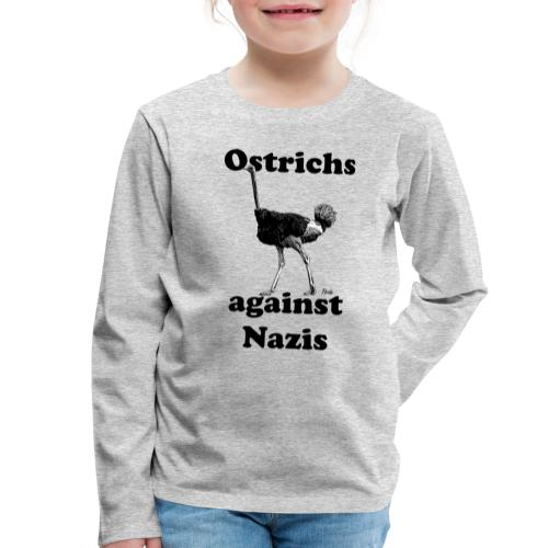Ostrichsagainstnazis - Kinder Premium Langarmshirt