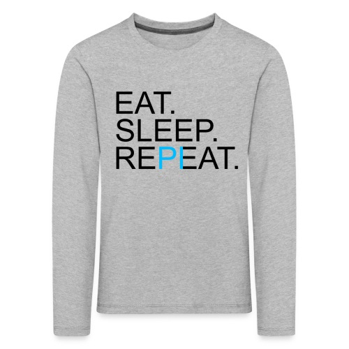 Eat Sleep Repeat PI Mathe Hell - Kinder Premium Langarmshirt
