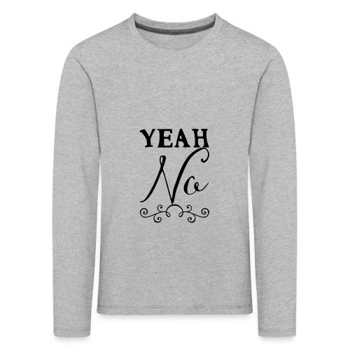 Yeah No - Kids' Premium Longsleeve Shirt