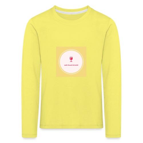 mehr brauch ich nicht - Kinder Premium Langarmshirt