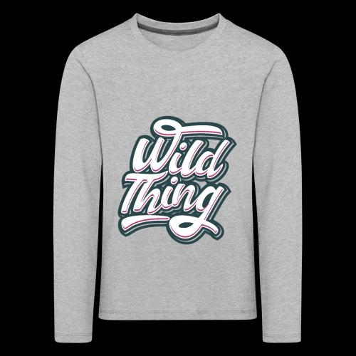 Wild Thing - Kinder Premium Langarmshirt