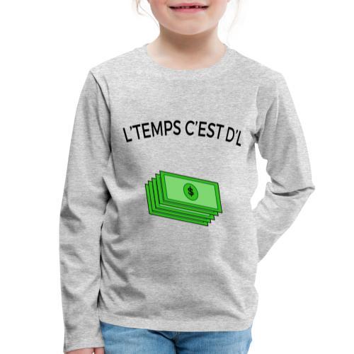 L'temps c'est d'l argent - T-shirt manches longues Premium Enfant