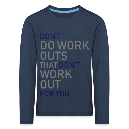Don't do workouts - Kids' Premium Longsleeve Shirt