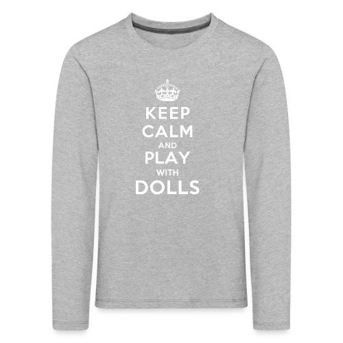 KeepCalmAndDollsVer2 - Kinder Premium Langarmshirt