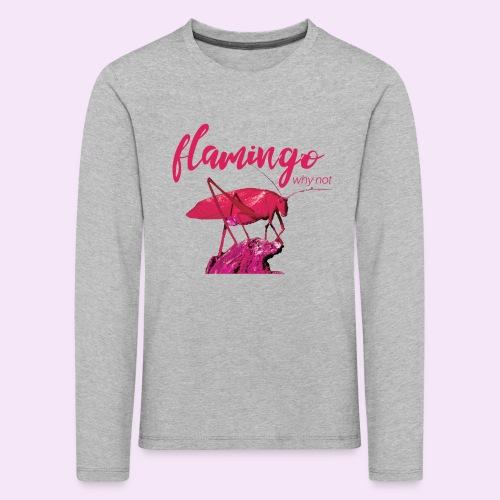 Wannabe Flamingo Sprinkhaan HOT PINK BABY - Kinderen Premium shirt met lange mouwen