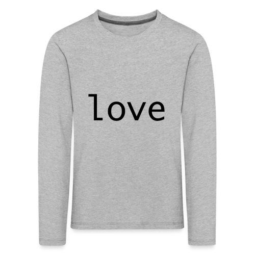 love - Långärmad premium-T-shirt barn
