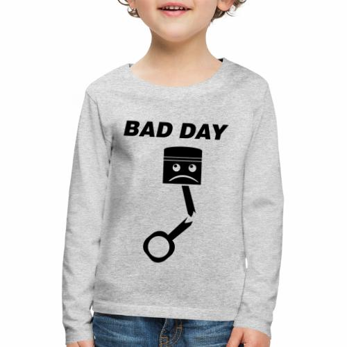 Bad Day - Kinder Premium Langarmshirt