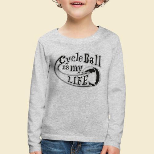 Radball   Cycle Ball is my Life - Kinder Premium Langarmshirt