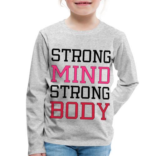 strong mind strong body - Børne premium T-shirt med lange ærmer