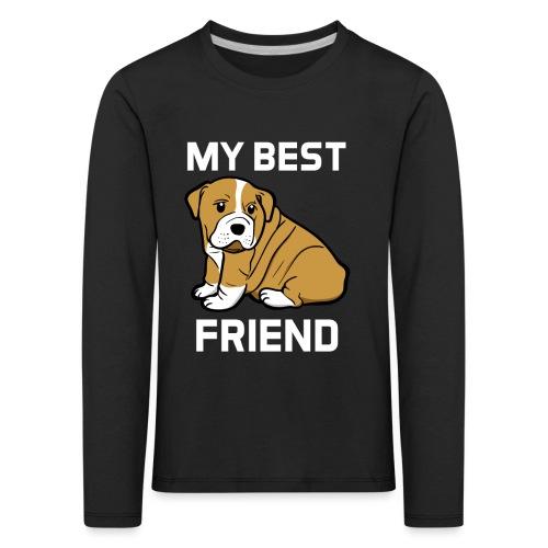 My Best Friend - Hundewelpen Spruch - Kinder Premium Langarmshirt