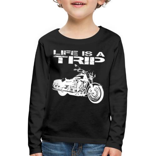 LIFE is a TRIP * Motorrad - Kinder Premium Langarmshirt
