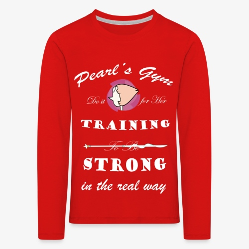Strong in the Real Way - Maglietta Premium a manica lunga per bambini