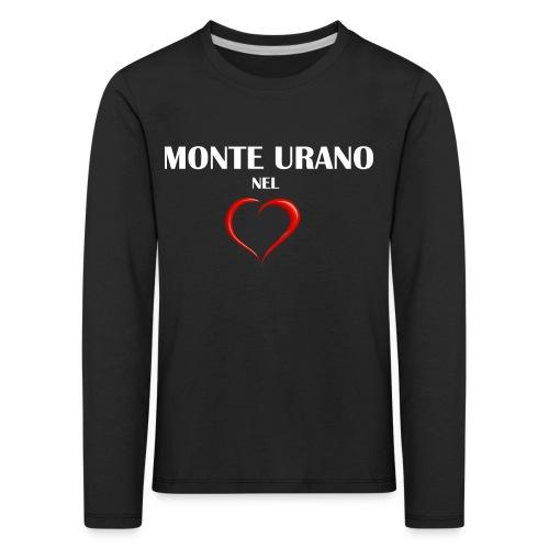 Monte Urano nel Cuore - Maglietta Premium a manica lunga per bambini