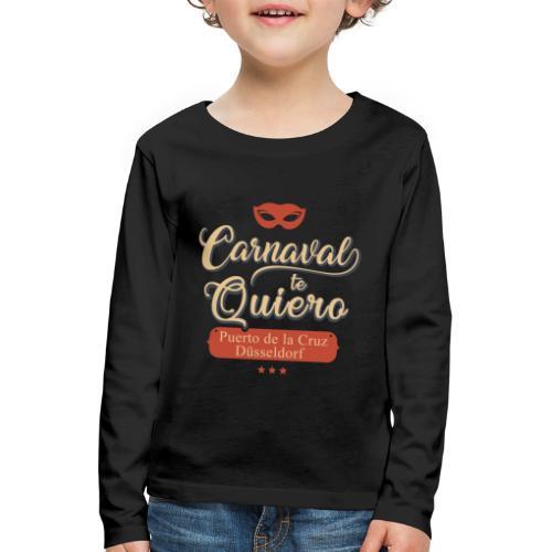 Carnaval te quiero - Kinder Premium Langarmshirt