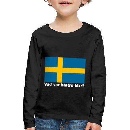 Vad var bättre förr? - Långärmad premium-T-shirt barn