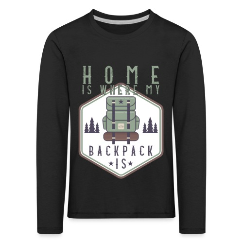 Home Is Where My Backpack Is - Kinder Premium Langarmshirt