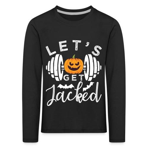 Let's Get Jacked - Kinder Premium Langarmshirt
