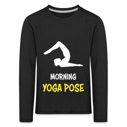 Morgentliche Yoga Pose Hingefallen Yoga Geschenk - Kinder Premium Langarmshirt