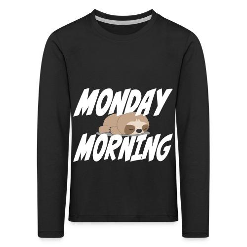Montag Morgen Müdigkeit Wochenende ist vorbei - Kinder Premium Langarmshirt