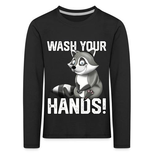 Wash Your Hands   Raccoon Lover   Wash Hand - Maglietta Premium a manica lunga per bambini