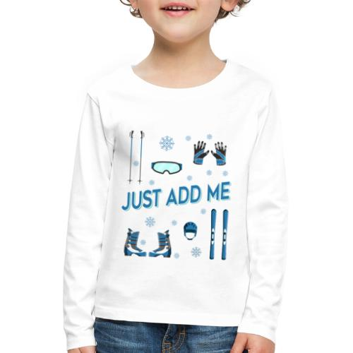 Ski just add me - Kinder Premium Langarmshirt