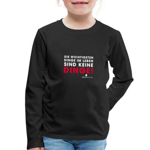 Dinge weiße Schrift - Kinder Premium Langarmshirt