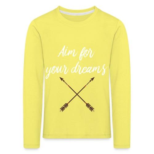 Aim for your Dreams white - Lasten premium pitkähihainen t-paita