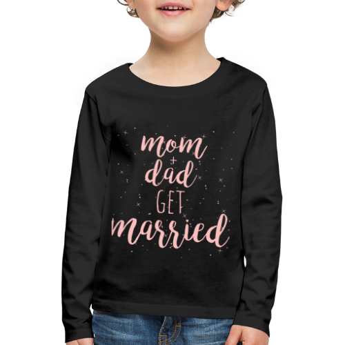 mom & dad get married - Kinder Premium Langarmshirt