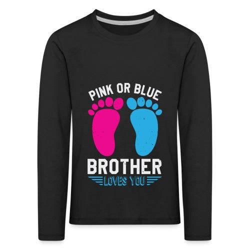 Pink or blue brother loves you - Kinder Premium Langarmshirt