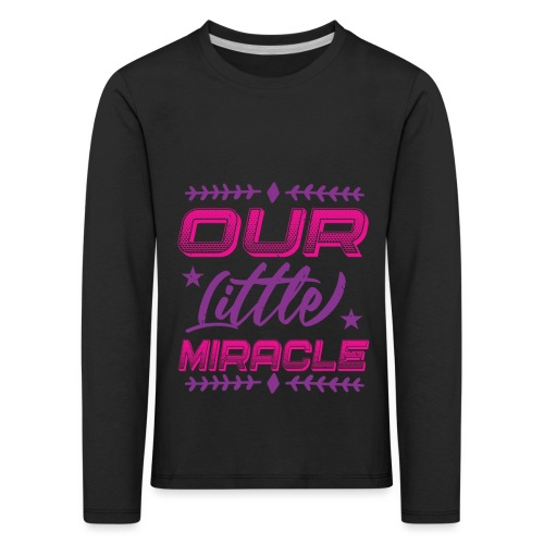 Our Little Miracle - Kinder Premium Langarmshirt