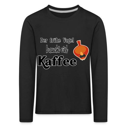 kaffeeVogel.png - Kinder Premium Langarmshirt