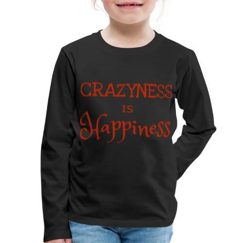 crazyness is hapiness - Kinder Premium Langarmshirt