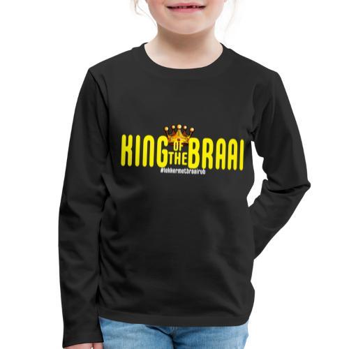 KING OF THE BRAAI - Kinderen Premium shirt met lange mouwen