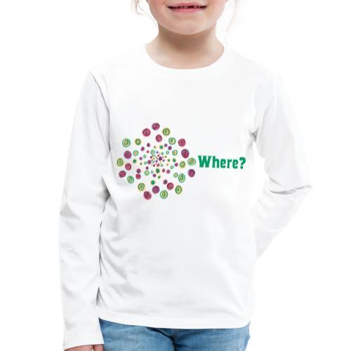 Where? - Kids' Premium Longsleeve Shirt