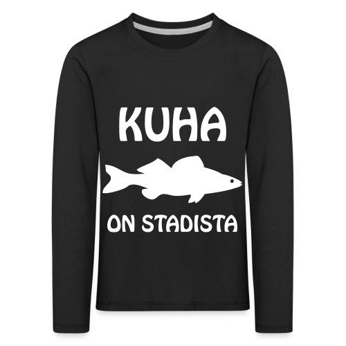 KUHA ON STADISTA - Lasten premium pitkähihainen t-paita