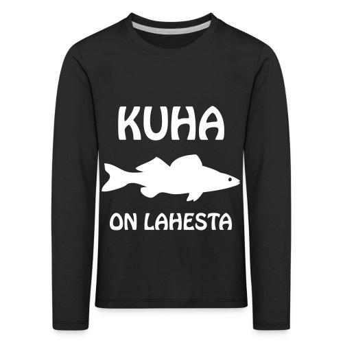 KUHA ON LAHESTA - Lasten premium pitkähihainen t-paita