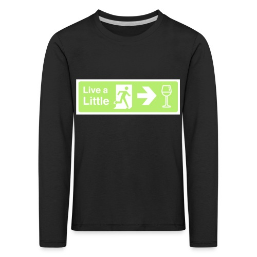 Live a little - Kids' Premium Longsleeve Shirt