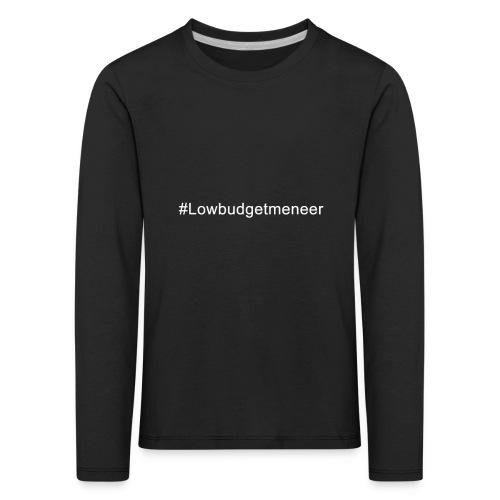 #LowBudgetMeneer Shirt! - Kids' Premium Longsleeve Shirt
