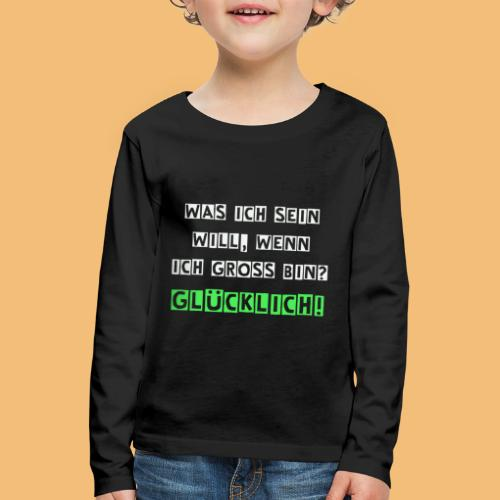 Glücklich - Kinder Premium Langarmshirt