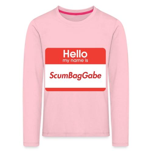 Hello My Name Is ScumBagGabe - Kids' Premium Longsleeve Shirt