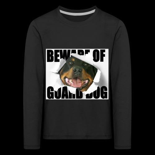 beware of guard dog - Kids' Premium Longsleeve Shirt