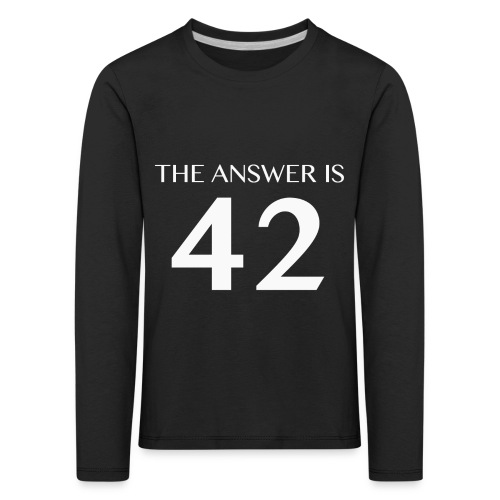 The Answer is 42 White - Kids' Premium Longsleeve Shirt