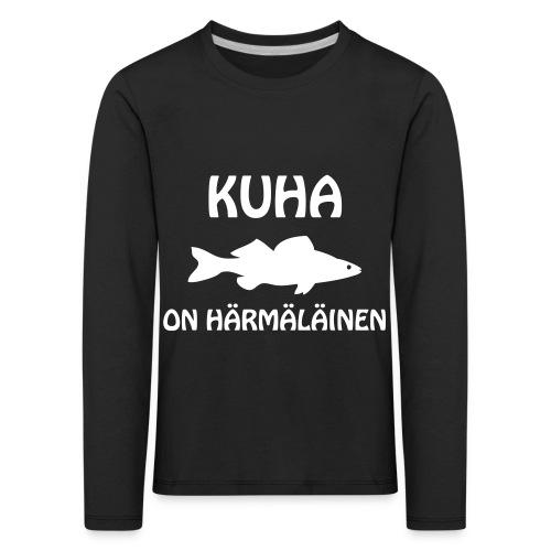 KUHA ON HÄRMÄLÄINEN - Lasten premium pitkähihainen t-paita