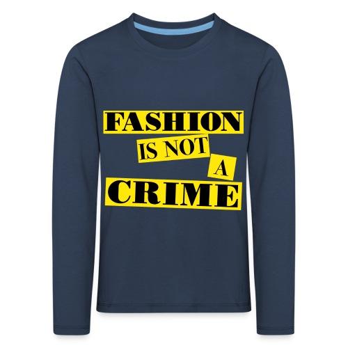 FASHION IS NOT A CRIME - Kids' Premium Longsleeve Shirt