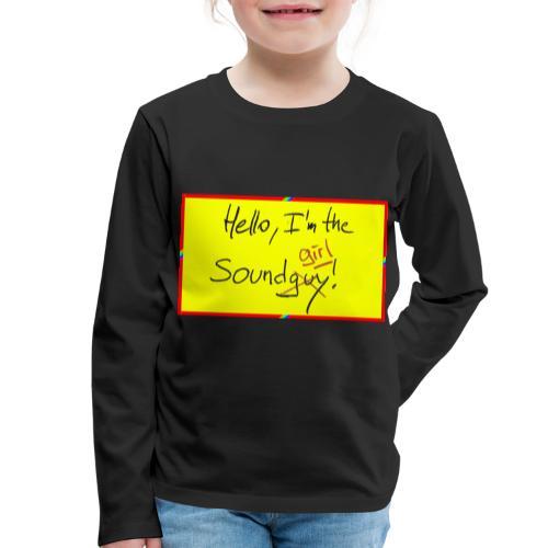 hello, I am the sound girl - yellow sign - Kids' Premium Longsleeve Shirt