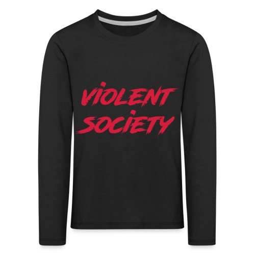 Violent Society - Kinder Premium Langarmshirt
